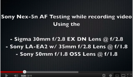 Sony Nex-5n AutoFocus Testing using the LA-EA2 Lens Adapter vs Standard E-Mount Lenses