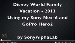 Disney Vacation Video Sony Nex-6 and GoPro