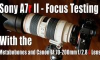 Sony A7r II Focus Testing