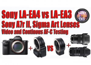 Sony LAEA4 vs LAEA3 Lens Adapter with Sigma Lenses and A7r II