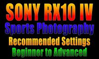 Sony RX10 IC Sports Photography Settings